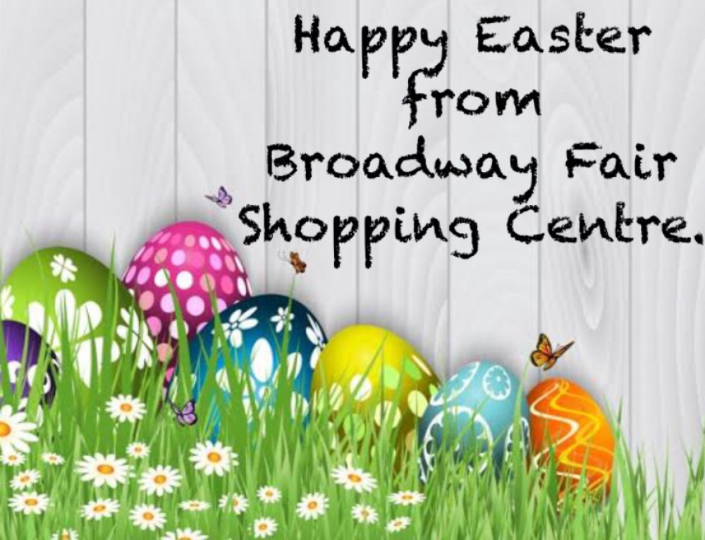 All your Easter Shopping list can be completed at Broadway Fair.