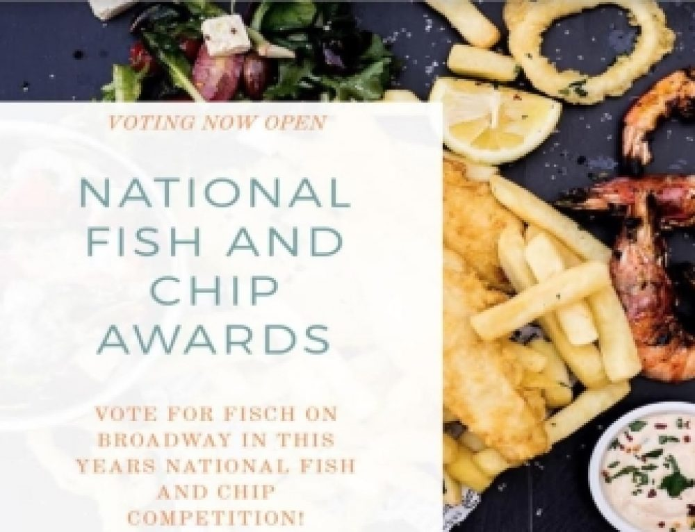 VOTE FOR: Fisch on Broadway, in this years National Fish & Chip Competition! – Click Link